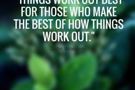 things-work-out-best-for-those-who-make-the-best-of-how-things-work-out