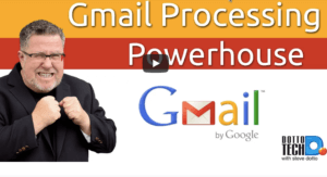 gmail processing powerhouse