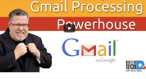 gmail processing powerhouse